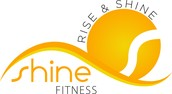 "SHINE FITNESS- ""Rise and Shine"""