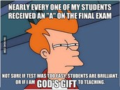 God's Gift to teaching...