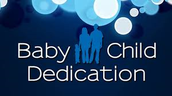 Baby/Child Dedication Coming Soon!