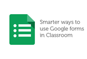Ways to Use Google Forms in the Classroom