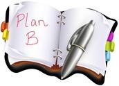 Always Have a Plan B.