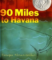 Galbis, E., & Chaghatzbanian, S. (2010). 90 miles to Havana. New York: Roaring Brook Press.