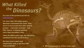 What Killed the Dinosaurs?