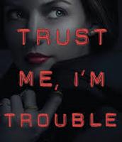 Trust I'm, I'm Trouble