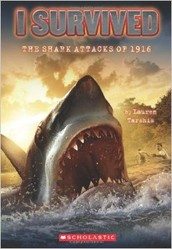 I Survived the Shark Attacks of 1916 By: Lauren Tarshish