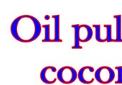 Make your Mouth Fresh with Oil Pulling Coconut Oil