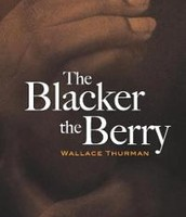 """""""The Blacker the Berry"""" by Wallace Thurman"""