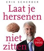 Laat je hersenen niet zitten/ Erik Scherder