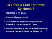 Is Downs curable?