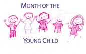 April is the Month of the Young Child!