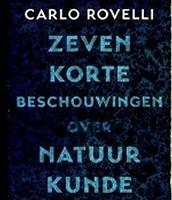 Zeven korte beschouwingen over natuurkunde / Carlo Rovelli