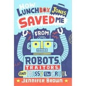 Lunchbox Jones Saved Me from Robots Traitors