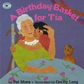 A Birthday Basket for Tia ~ Pat Mora