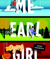 #5: Me and Earl and the Dying Girl