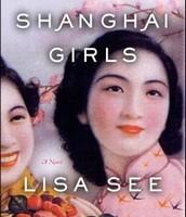 Shanghai Girls: Lisa See