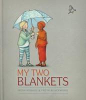 My Two Blankets by Freya Blackwood