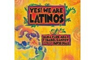 Yes! We are Latinos by Alma Flor Ada and F. Isabel Campoy, illustrated by David Diaz