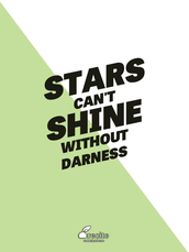 """Stars can't shine without darkness."" Unknown"