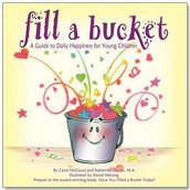 """""""Fill a Bucket: A Guide to Daily Happiness for Young Children"""" By Carol McCloud"""