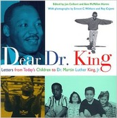 Dear Dr. King: Letters from today's children to Dr. Martin Luther King, Jr.