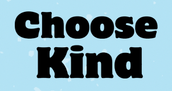 """What does """"Choose Kind"""" mean to you?"""