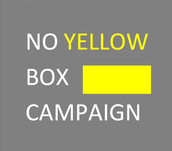 The No Yellow Box Campaign is to not have anymore Yellow Boxes.