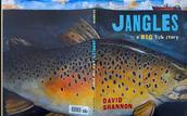Jangles (A Big fish story)