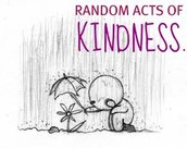Random Acts of Kindness by Classrooms