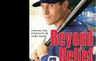 Beyond Belief: Finding the Strength to Come Back by Josh Hamilton
