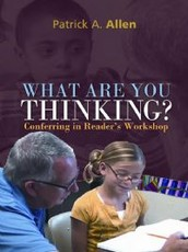 Conferring in Reader's Workshop:  What are you thinking?
