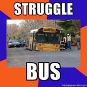 On the struggle bus?