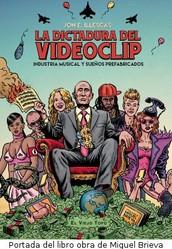 La dictadura del videoclip (por Jon E. Illescas)