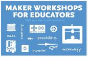 Maker Workshops for Educators