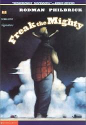 Freak the Mighty By: Rodman Philbrick