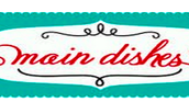Main Dishes (Do ALL)