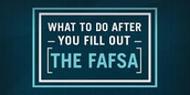 What Happens After I Submit the FAFSA?