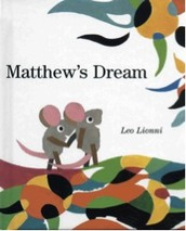 "The Beginning - A Picture Book: ""Matthew's Dream"" by Leo Leonni"