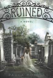 5. Ruined: a Novel by Paula Morris