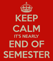 The End of the Semester is Near!