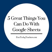 5 Things You Can Do with Google Sheets