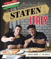 Staten Italy: Nothin' but the Best Italian-American Classics, from Our Block to Yours by Francis Garcia and Sal Basille