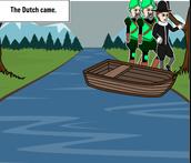 The Dutch Came