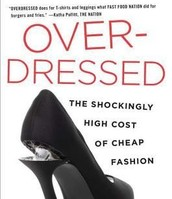 Over-Dressed: The Shockingly, High Cost of Cheap Fashion