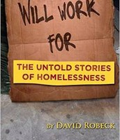 Will Work For: The Untold Stories of Homelessness