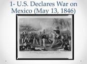 1846 US delares war on Mexico