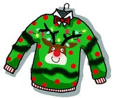 TACKY, UGLY, HIDEOUS  CHRISTMAS SWEATER DAY