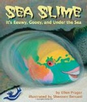 Sea Slime: It's Eeuwy, Gooey, and Under the Sea