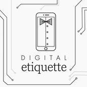 #1 Digital etiquette