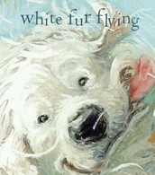 White Fur Flying by Patricia MacLachlan