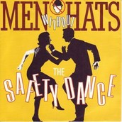 Song #1: Safety Dance - Men Without Hats